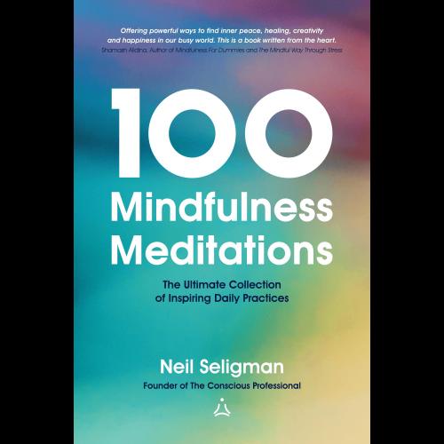 100 Mindfulness Meditations by Neil Seligman